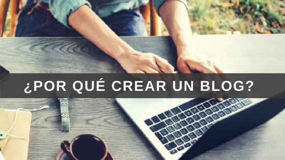 ¿Por qué crear tu blog?